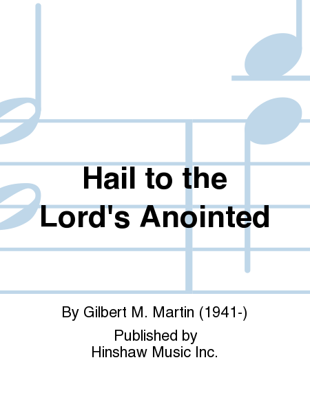 Hail to the Lord's Anointed