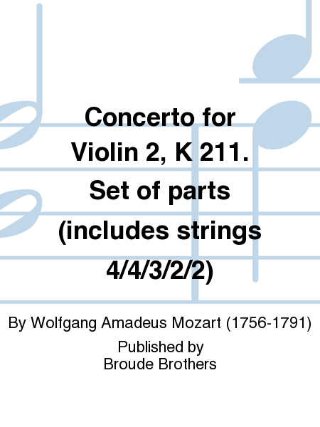 Concerto for Violin 2, K 211. Set of parts (includes strings 4/4/3/2/2)