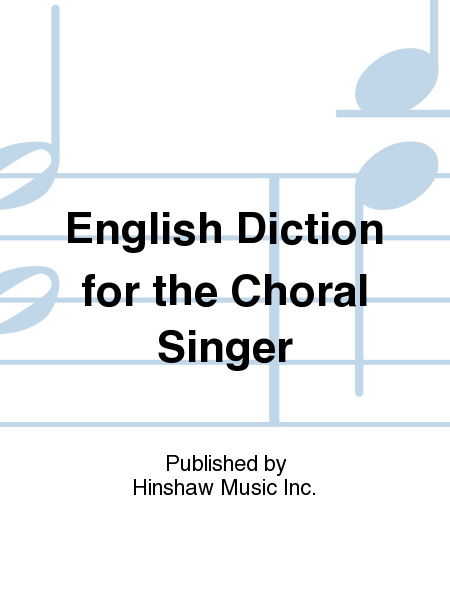 English Diction For The Choral Singer