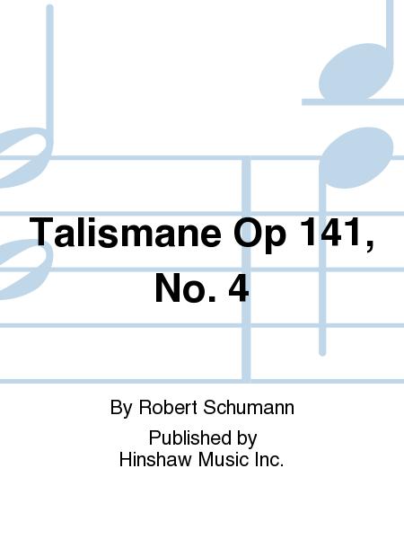 Talismane Op 141, No. 4