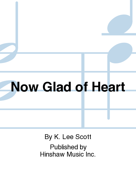 Now Glad of Heart