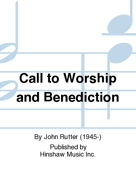 Call to Worship and Benediction