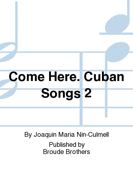 Come Here. Cuban Songs 2