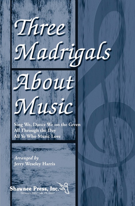 Three Madrigals About Music