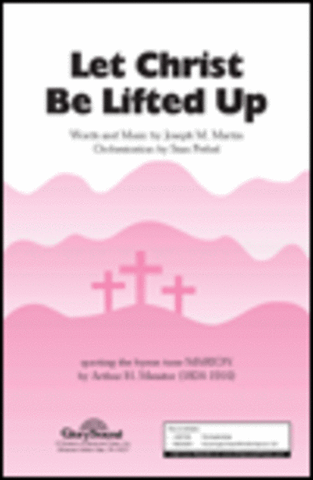 Let Christ Be Lifted Up