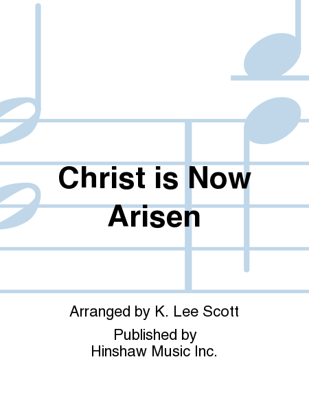 Christ Is Now Arisen