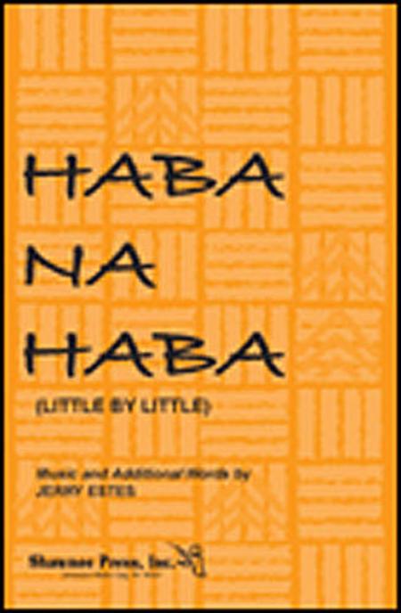 Haba Na Haba (Little by Little)
