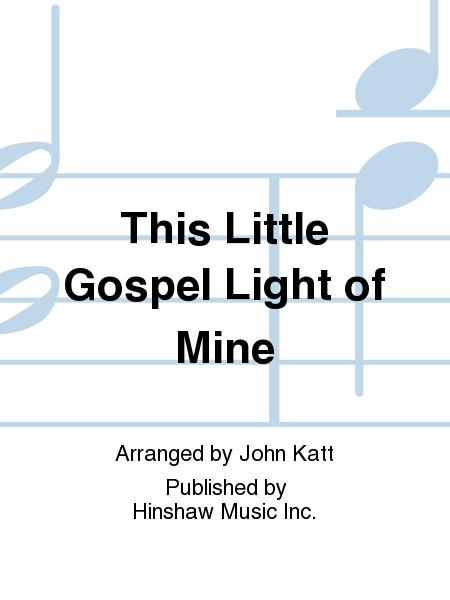 This Little Gospel Light Of Mine