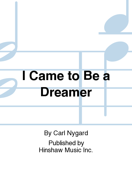 I Came To Be A Dreamer