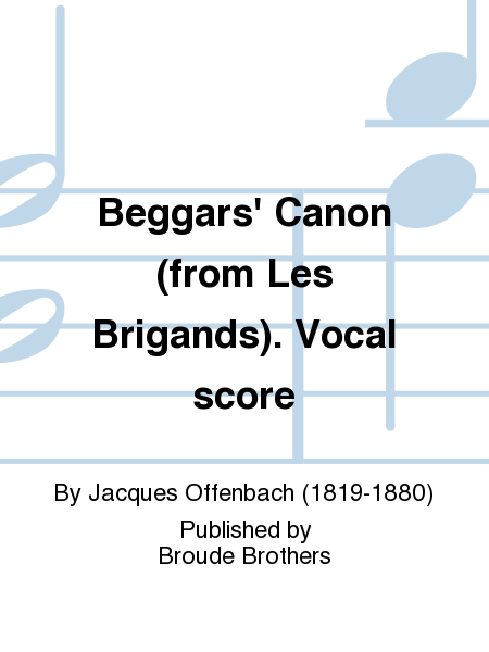 Beggars' Canon (from Les Brigands). Vocal score
