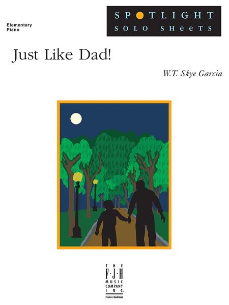 Just Like Dad!