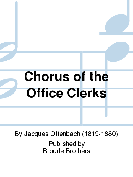 Chorus of the Office Clerks