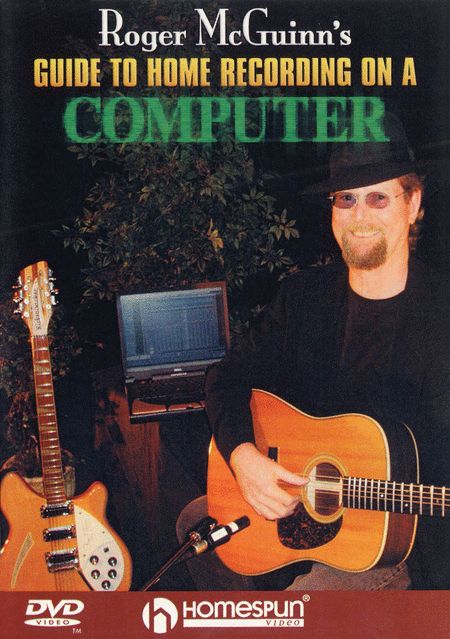 Roger McGuinn's Guide to Home Recording on a Computer