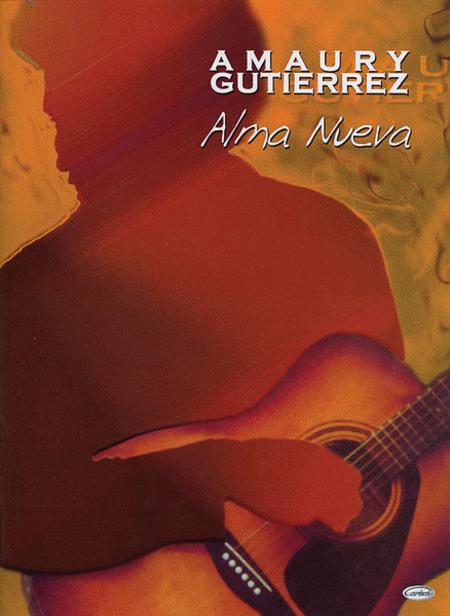 Amaury Gutiérrez -- Alma Nueva