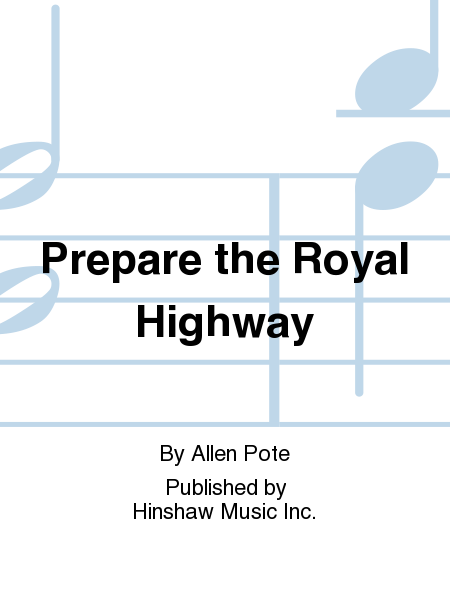 Prepare the Royal Highway