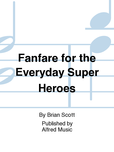 Fanfare for the Everyday Super Heroes
