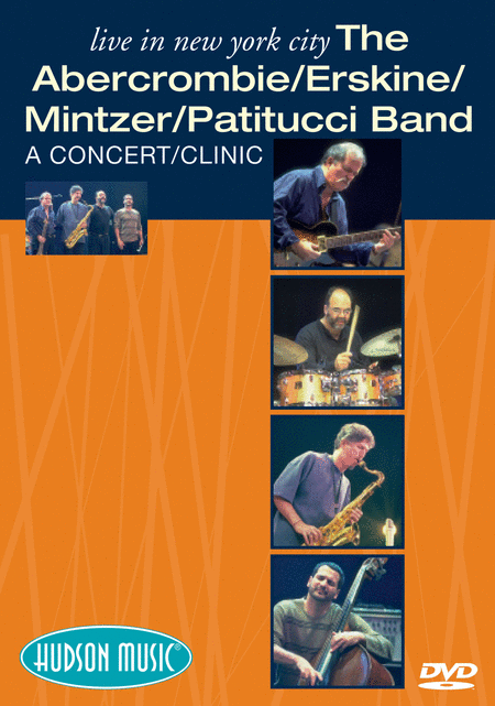 The Abercrombie/ Erskine/Mintzer/ Patitucci Band - Live in New York City