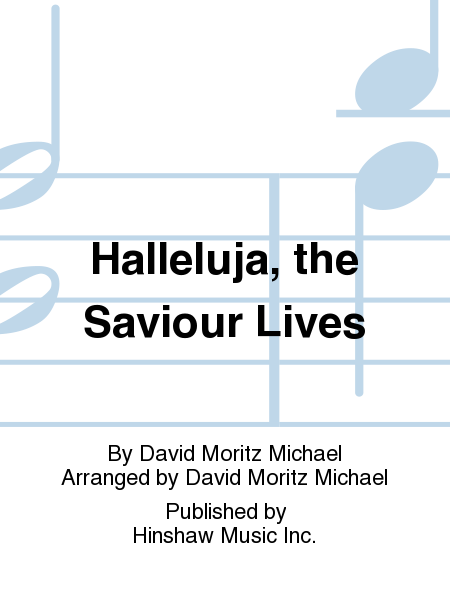 Halleluja, The Saviour Lives