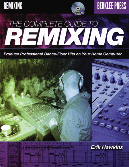 The Complete Guide to Remixing