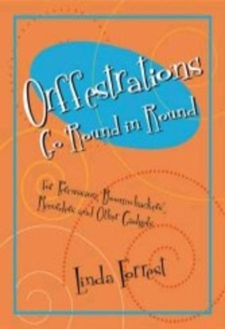 Orffestrations Go 'Round in Round