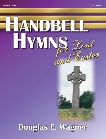 Handbell Hymns for Lent and Easter