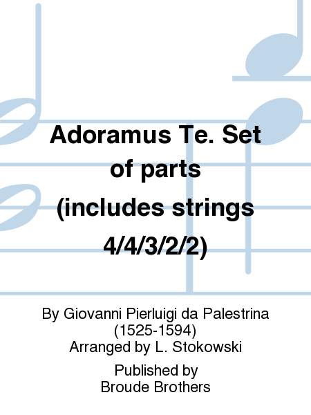 Adoramus Te. Set of parts (includes strings 4/4/3/2/2)