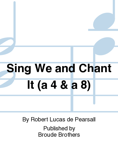 Sing We and Chant It (a 4 & a 8)