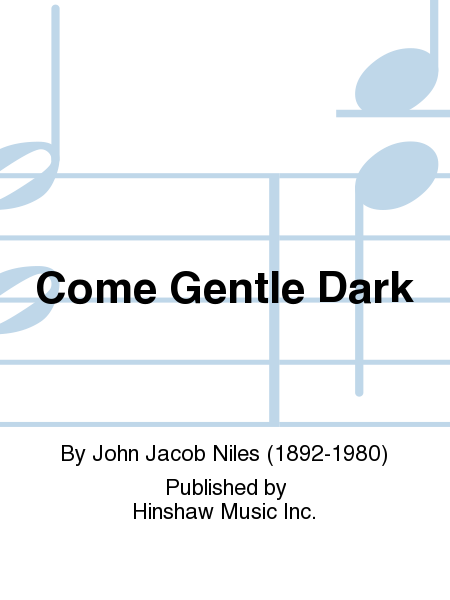 Come Gentle Dark