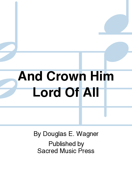 And Crown Him Lord Of All