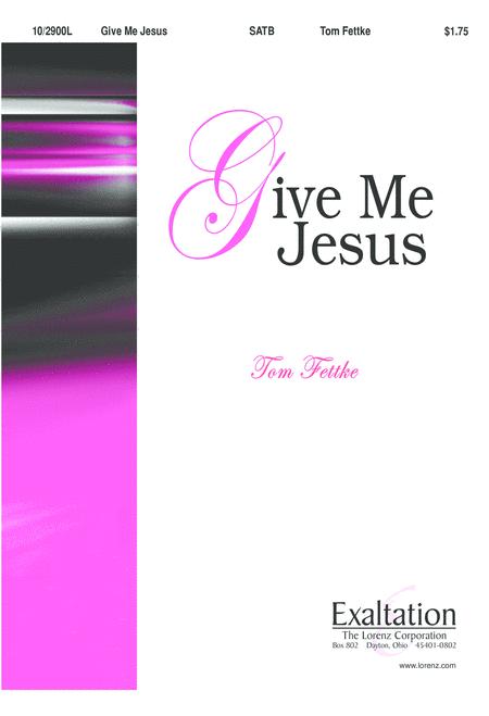 Give Me Jesus