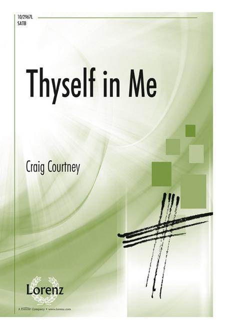 Thyself in Me