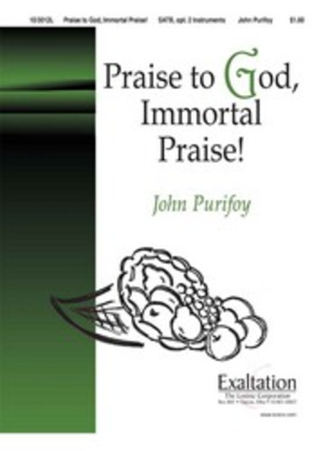 Praise to God, Immortal Praise!