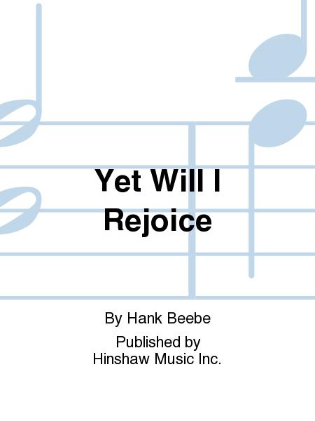 Yet Will I Rejoice