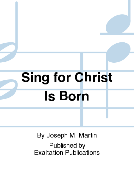 Sing for Christ Is Born