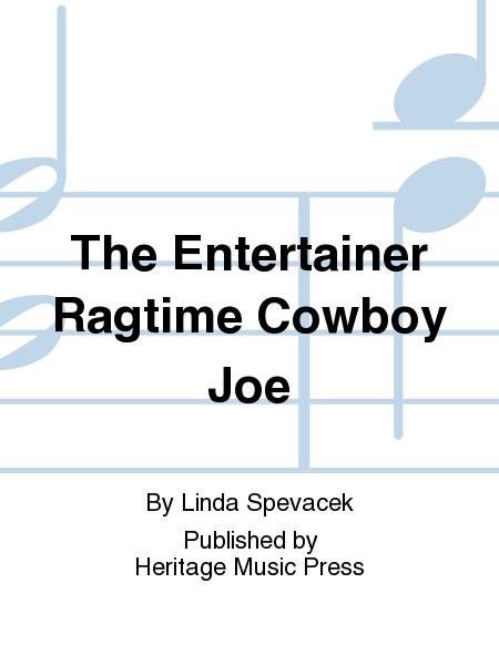 The Entertainer Ragtime Cowboy Joe