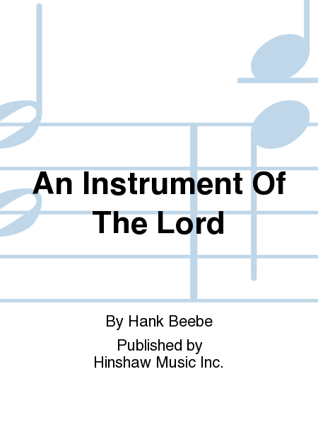 An Instrument of the Lord