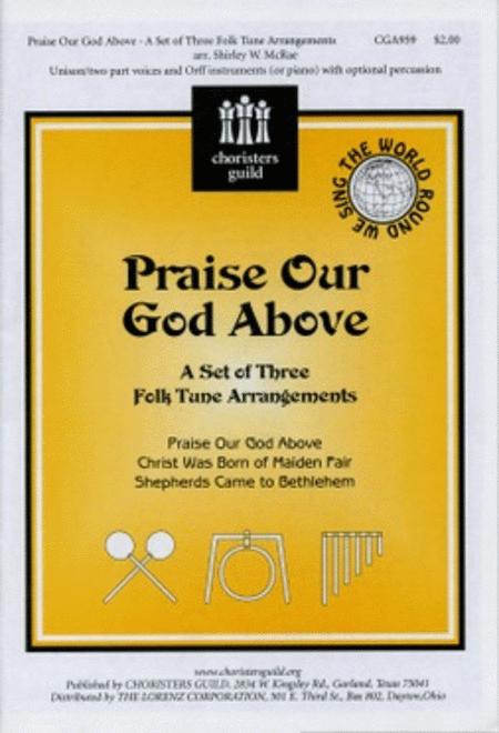 Praise Our God Above