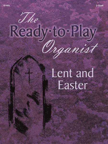 Ready-to-Play Organist: Lent and Easter