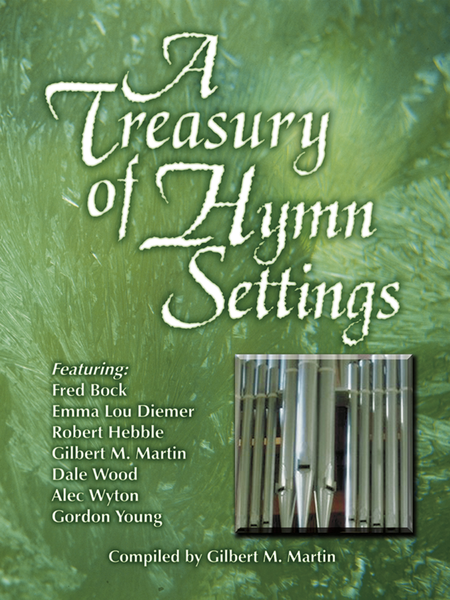 A Treasury of Hymn Settings for Organ