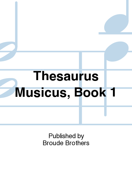 Thesaurus Musicus, Book 1