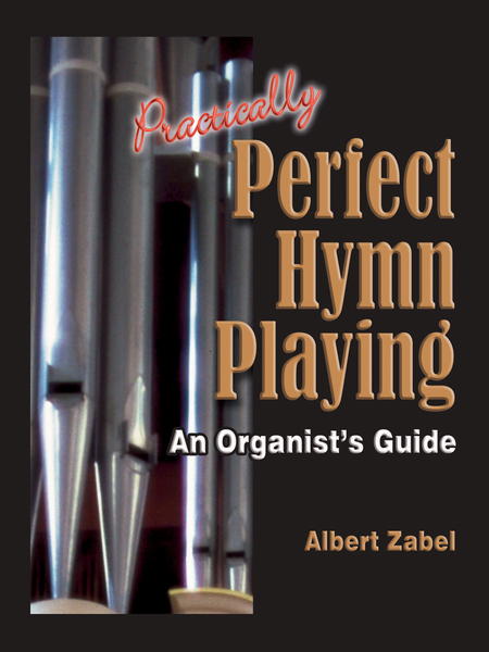 Practically Perfect Hymn Playing