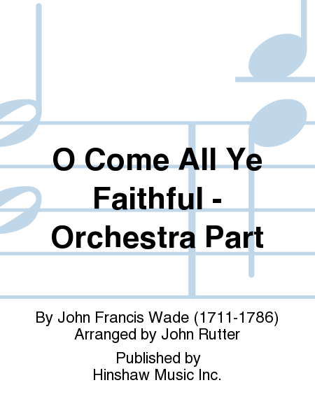O Come All Ye Faithful - Orchestra Part