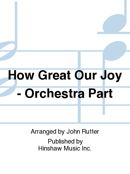 How Great Our Joy - Orchestra Part