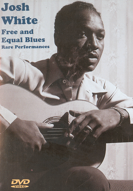 Josh White: Free and Equal Blues, Rare Performances