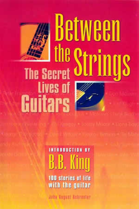 Between the Strings-The Secret Lives of Guitars
