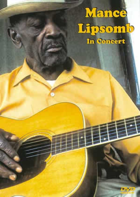 Mance Lipscomb in Concert