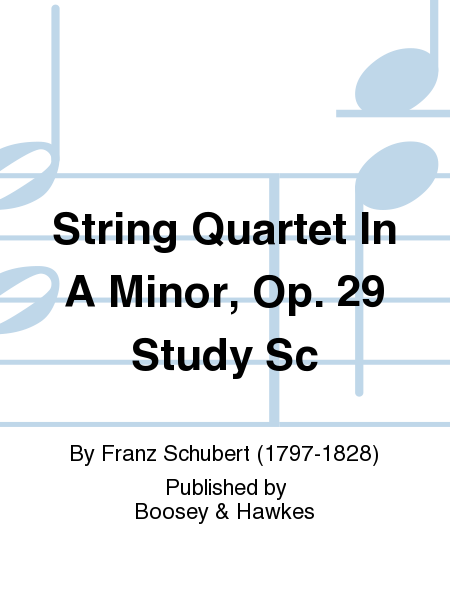String Quartet In A Minor, Op. 29  Study Sc