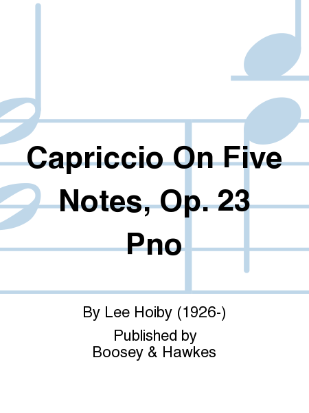 Capriccio On Five Notes, Op. 23  Pno