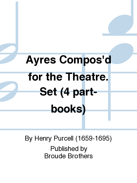 Ayres Compos'd for the Theatre. Set (4 part-books)