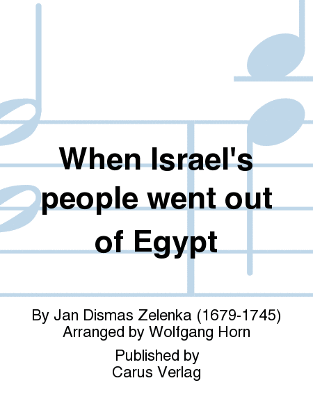 When Israel's people went out of Egypt